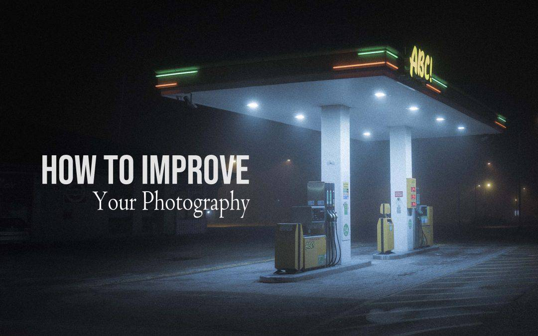 How To Improve Your Photography And Stay Inspired